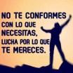 NO TE CONFORMES